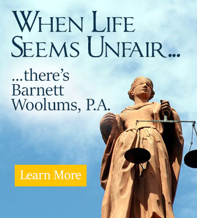 When Life Seems Unfair, there's Barnett Woolums, P.A.
